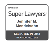 Rated by Super Lawyers Jennifer M. Mendelsohn Selected in 2018 Thomson Reuters